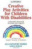 Creative Play Activities for Children with Disabilities, Linda Schulz and Lisa R. Morris, 0873229339