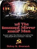 The Mirror Man, Delray K. Dvoracek, 159414477X