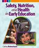 Safety, Nutrition and Health in Early Education, Robertson, 0827373295