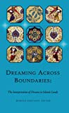 img - for Dreaming Across Boundaries: The Interpretation of Dreams in Islamic Lands (Ilex Series) book / textbook / text book