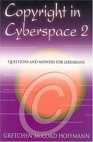 Copyright In Cyberspace 2: Questions And Answers For Librarians by Brand: Neal-Schuman Publishers