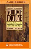 A Child of Fortune: A Correspondent's Report on the Ratification of the U.S. Constitution and Battle for a Bill of Rights