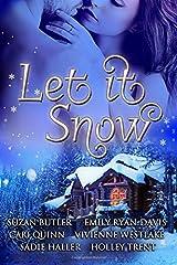 Let it Snow: Six Spicy Winter Romances Paperback