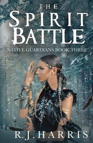 The Spirit Battle (Native Guardians) (Volume 3)