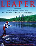 img - for Leaper: The Wonderful World of Atlantic Salmon Fishing book / textbook / text book