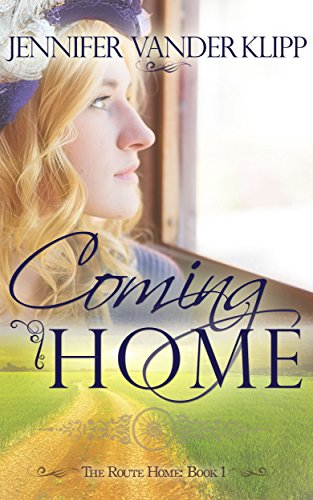 Coming Home: The Route Home: Book 1 by [Vander Klipp, Jennifer]