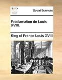 Proclamation de Louis Xviii, Louis XVIII, 1170894054