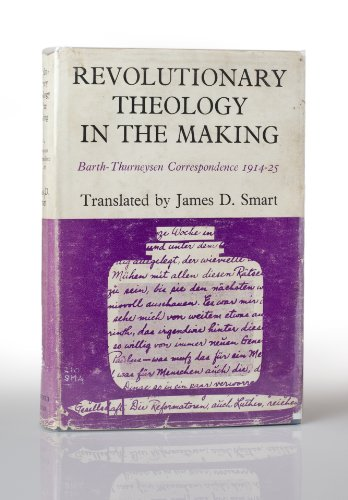 Revolutionary Theology in the Making: Barth-Thurneysen Correspondence, 1914-1925
