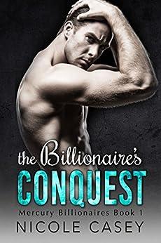 The Billionaire's Conquest by Nicole Casey