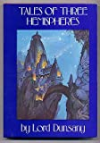 Tales of Three Hemispheres, Lord Dunsany, 0913896047