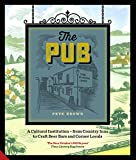 img - for The Pub: A Cultural Institution   from Country Inns to Craft Beer Bars and Corner Locals book / textbook / text book