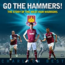 Go the Hammers! The Story of the West Ham Warriors (Soccer Clubs Book 4) (English Edition)