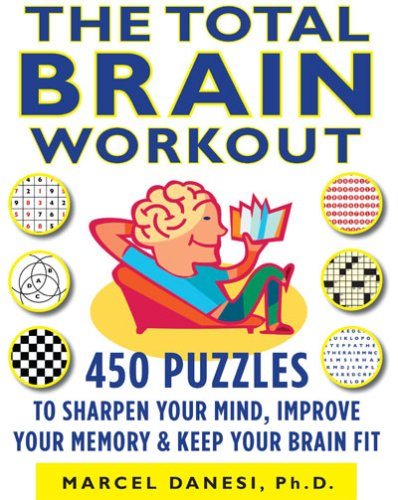 The Total Brain Workout: 450 Puzzles to Sharpen Your Mind, Improve Your Memory & Keep Your Brain Fit (Book Of Puzzles)