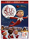 The Elf on the Shelf Presents: An Elf's Story