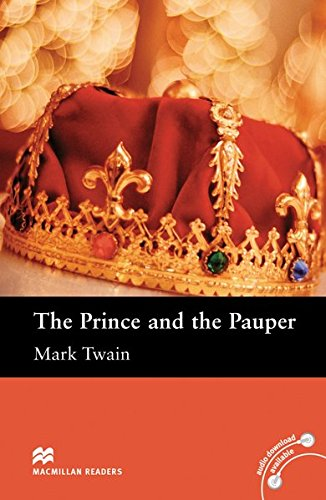 The Prince and the Pauper: Lektüre (ohne Audio-CD) (Macmillan Readers)