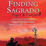 Finding Sagrado | Roger E. Carrier