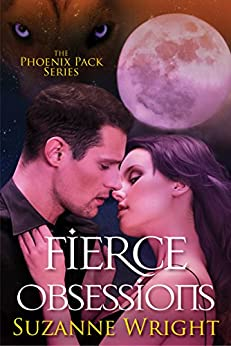 Fierce Obsessions (The Phoenix Pack Series Book 6) by [Wright, Suzanne]