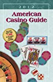 American Casino Guide 2012 Edition, Steve Bourie, 1883768217