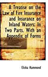 A Treatise on the Law of Fire Insurance and Insurance on Inland Waters, Elisha Hammond, 1103787683