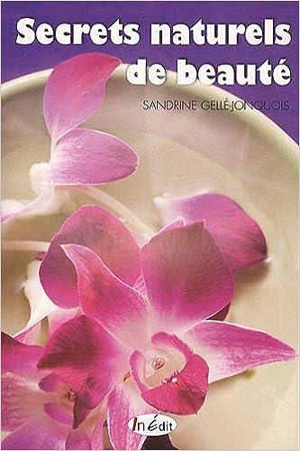 En ligne téléchargement Secrets naturels de beauté epub pdf