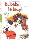 """Afficher """"Du balai, le loup !"""""""