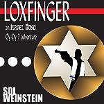 Loxfinger: An Israel Bond Oy-Oy-7 Adventure, Book 1 | Sol Weinstein