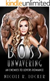 Boss Unwavering: An Enemies to Lovers Romance (The Boss Series Book 3)
