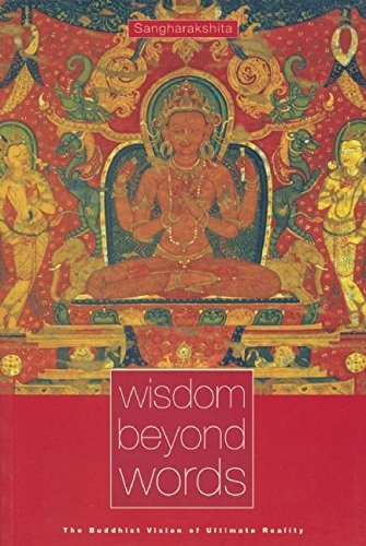 Read Online Wisdom Beyond Words: The Buddhist Vision of Ultimate Reality PDF