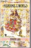 A Heroine of the World, Tanith Lee, 0886773628