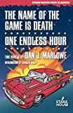 img - for The Name of the Game is Death / One Endless Hour (Dan J. Marlowe Bibliography) book / textbook / text book
