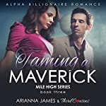 Taming a Maverick Book 3: Mile High Series | Third Cousins,Arianna James