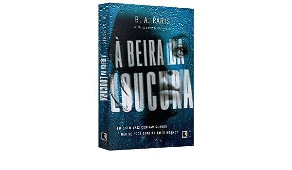 A Beira da Loucura (Em Portugues do Brasil): B. A. Paris ...