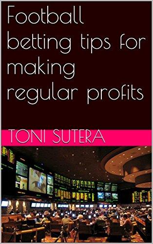 Football betting tips for making regular profits