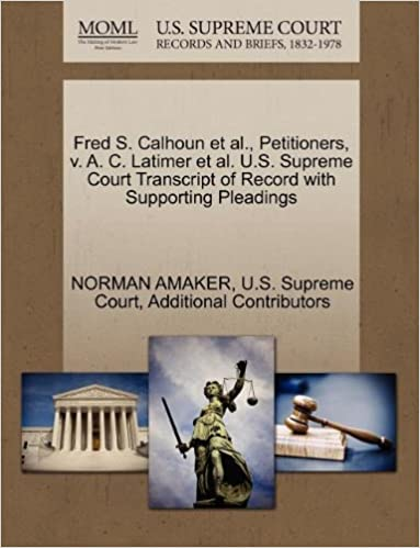 Fred S. Calhoun et al., Petitioners, v. A. C. Latimer et al. U.S. Supreme Court Transcript of Record with Supporting Pleadings