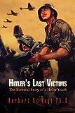 Hitler's Last Victims, Herbert R. Vogt, 1425779360