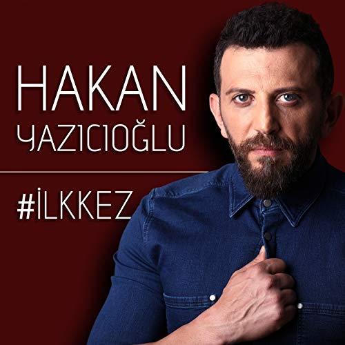 Hakan Yazıcıoğlu-İlk Kez 2018
