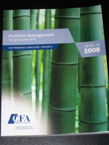 Portfolio Mangement Study Sessions 6-8 LEVEL III 3 2008: CFA Curriculum Volume 3