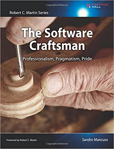 The Software Craftsman Professionalism Pragmatism Pride Robert C