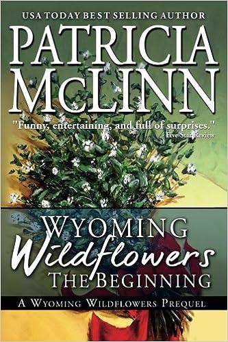 Wyoming Wildflowers: The Beginning (Volume 1)