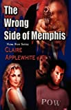 The Wrong Side of Memphis, Claire Applewhite, 1603181164