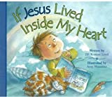 img - for If Jesus Lived Inside My Heart by Lord, Jill Roman (BRDBK Edition) [Boardbook(2007)] book / textbook / text book