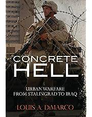 Concrete Hell: Urban Warfare From Stalingrad to Iraq