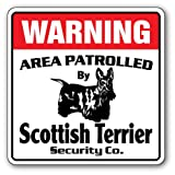 SCOTTISH TERRIER Security Sign Area Patrolled by pet signs