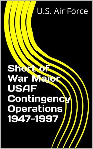 Short of War Major USAF Contingency Operations 1947-1997