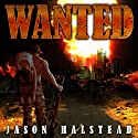 Wanted Audiobook by Jason Halstead Narrated by James Killavey