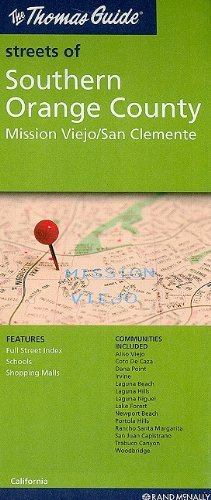 By Rand McNally The Thomas Guide Streets of Southern Orange County: Mission Viejo/San Clemente (Map) - Clemente Mission San