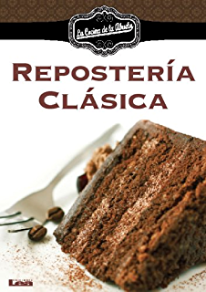 Amazon.com: LIBRO CLÁSICO DE LA REPOSTERÍA, EL. Las 100 ...