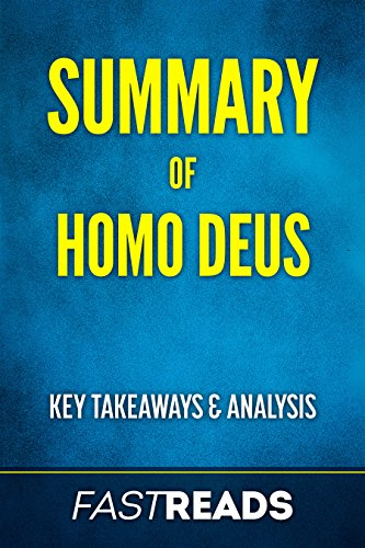Summary of homo deus includes key takeaways analysis kindle summary of homo deus includes key takeaways analysis by fastreads fandeluxe