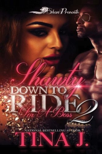 Read Online Shawty Down to Ride for a Boss 2 (Volume 2) pdf
