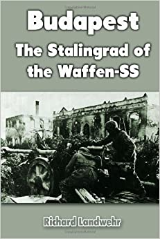 Budapest: The Stalingrad of the Waffen-SS (Dover Thrift Editions)